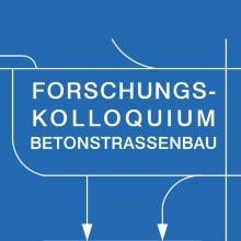 Forschungskolloquium Betonstraßenbau
